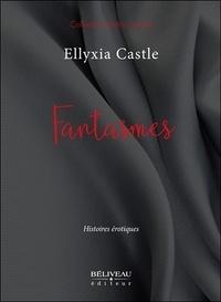 Ellyxia Castle - Fantasmes - Histoires érotiques.