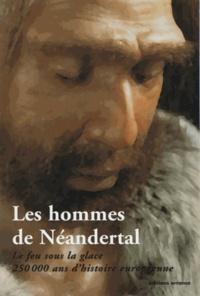 Deedr.fr Les hommes de Néandertal - Le feu sous la glace, 250000 ans d'histoire européenne Image