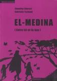 Elmedina Shureci et Gabrielle Tschumi - El-Medina, entre ici et là-bas.