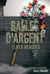 Elmer Mendoza - Balles d'argent.