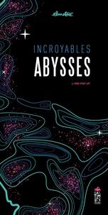 Elmodie - Incroyables abysses - Livre pop-up.