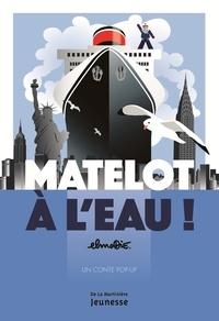 Elmodie - Matelot à l'eau ! - Un conte pop-up.