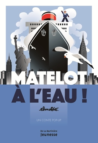 Elmodie - Matelot à l'eau ! - Un conte pop-up.