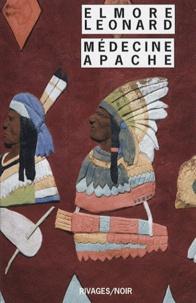 Elmore Leonard - Intégrale des nouvelles Western - Tome 1, Médecine apache.