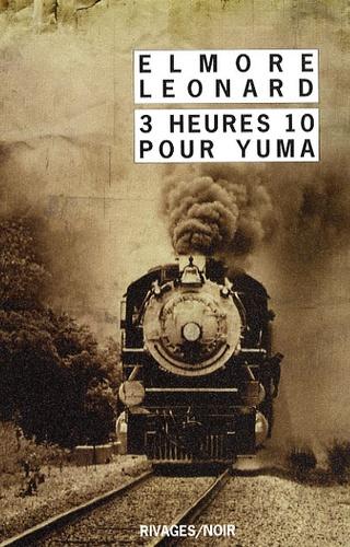 Elmore Leonard - Intégrale des nouvelles Western - Tome 2, 3 Heures 10 pour Yuma.