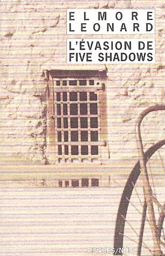 Elmore Leonard - L'évasion de Five Shadows.