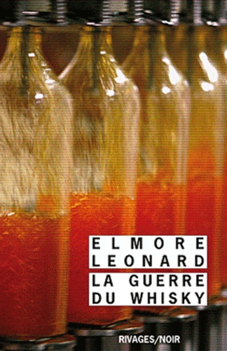 Elmore Leonard - La guerre du whisky.