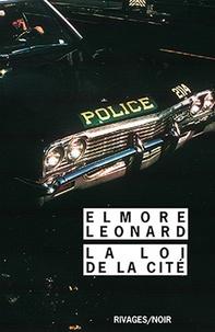 Elmore Leonard - La Loi de la cité.