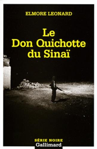 Elmore Leonard - Le Don Quichotte du Sinaï.