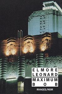 Elmore Leonard - Maximum Bob.