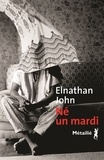 Elnathan John - Né un mardi.
