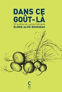Forum de téléchargement de livres Kindle Dans ce goût-là  - 39 recettes de cuisine littéraires