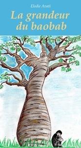 Elodie Avati - La grandeur du baobab.