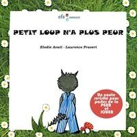 Elodie Avati - Petit Loup n'a plus peur.