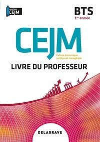 Elodie Barbet et Patrice Gillet - CEJM Culture économique, juridique et managériale BTS 1re année - Livre du professeur.
