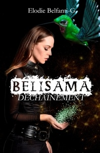 Elodie Belfanti-G - Belisama déchaînement - Belisama Tome 2.