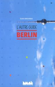 Elodie Benchereau - Berlin l'autre guide.