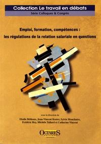 Elodie Béthoux et Jean-Vincent Koster - Emploi, formation, compétences : les régulations de la relation salariale en questions.