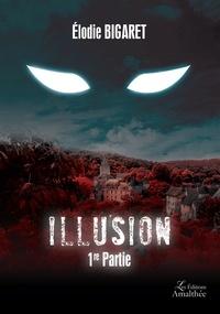 Elodie Bigaret - Illusion 1re partie.