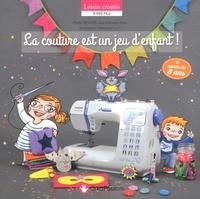 Elodie Bouyer et Amandine Desmarquest - La couture est un jeu d'enfant !.