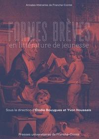 Elodie Bouygues et Yvon Houssais - Formes brèves en littérature de jeunesse.