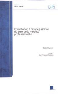Elodie Brunner - Contribution à l'étude juridique du droit de la mobilité professionnelle.