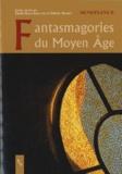 Elodie Burle-Errecade et Valérie Naudet - Fantasmagorie du Moyen Age - Entre médiéval et moyenâgeux.