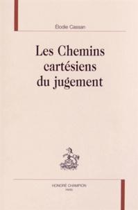 Elodie Cassan - Les chemins cartésiens du jugement.