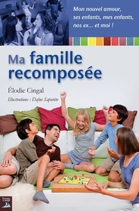 Elodie Cingal - Ma famille recomposée.