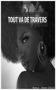 Elodie Codjo - Tout va de travers (Roman).