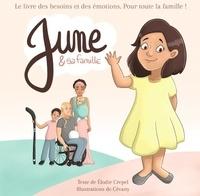Elodie Crépel - June et sa famille - Le livre des besoins et des émotions pour toute la famille.