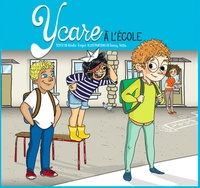Elodie Crépel et Fanny Vella - Ycare Tome 1 : Ycare à l'école.