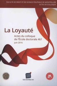 Elodie Creteau et Jennifer Bouffard - La loyauté - Actes du Colloque de l'école doctorale droit et science politique (ED 461).