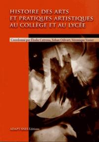 Elodie Cutrona et Yohan Odivart - Histoire des arts et pratiques artistiques au collège et au lycée.
