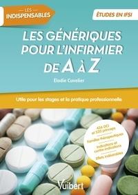 Elodie Cuvelier - Les génériques pour l'infirmier de A à Z.