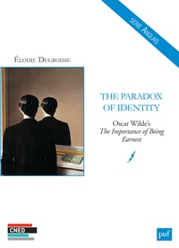 Elodie Degroisse - The Paradox of Identity - Oscar Wilde's The Importance of Being Earnest.