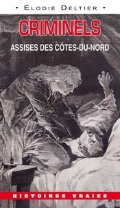 Elodie Deltier - Affaires criminelles - Assises de Saint-Brieuc.