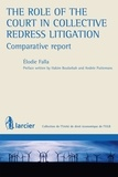 Elodie Falla et Hakim Boularbah - The role of the Court in Collective Redress Litigation : Comparative Report.