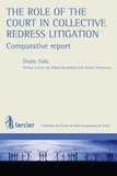 Elodie Falla - The Role of the Court in Collective Redress Litigation - Comparative report.