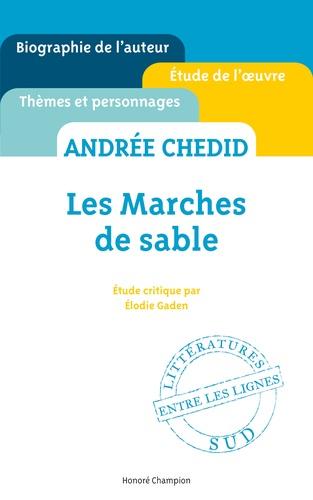 Elodie Gaden - Les marches de sable, Andrée Chedid.