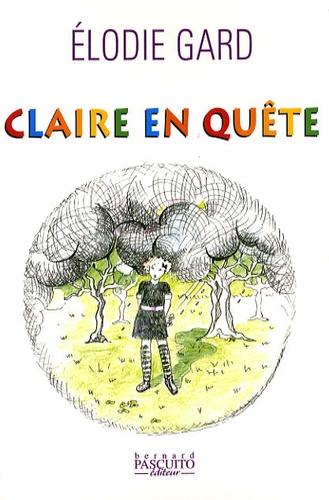 Elodie Gard - Claire en quête.