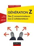 Elodie Gentina et Marie-Eve Delecluse - Génération Z - Des Z consommateurs aux Z collaborateurs.