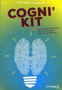 Elodie Georges et Arnaud Gauthier - Cogni'kit - Les fonctions exécutives : de la rééducation à la vie quotidienne. 1 Cédérom