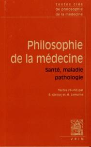 Elodie Giroux et Maël Lemoine - Philosophie de la médecine - Volume 2, Santé, maladie, pathologie.