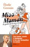 Elodie Gossuin - Miss maman - Le guide de la maman (im)parfaite.