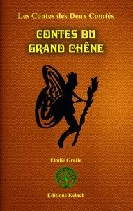 Elodie Greffe - Les Contes des Deux Comtés Tome 3 : Contes du Grand Chêne.