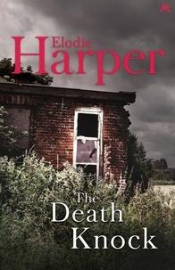 Elodie Harper - The Death Knock.