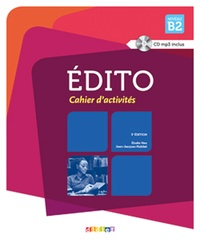 Elodie Heu et Jean-Jacques Mabilat - Edito - Niveau B2, cahier d'activités. 1 CD audio MP3