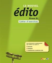 Elodie Heu et Marion Perrard - Le nouvel édito Niveau B1 - Cahier d'exercices.