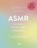 Elodie-Joy Jaubert - ASMR - Manuel d'orgasme cérébral. 1 CD audio
